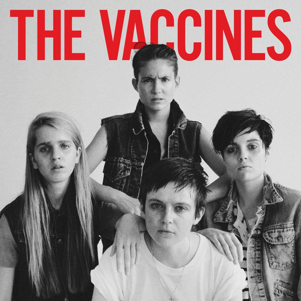 The Vaccines Come of Age by The Vaccines